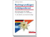 Rechtsgrundlagen Feldjägerdienst, 10., aktualisierte und erweiterte Auflage